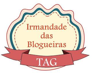 TAG Irmandade das Blogueiras